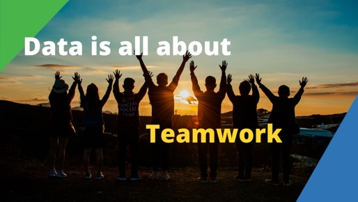 Data is about teamwork